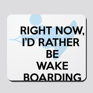 Rather be wakeboarding Mousepad