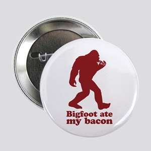 "Bigfoot (Sasquatch) ate my bacon! 2.25"" Button"