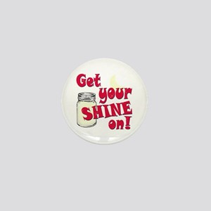 Get your Shine on Mini Button
