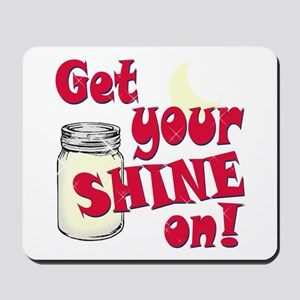 Get your Shine on Mousepad