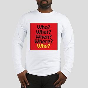 The 5 W's Long Sleeve T-Shirt
