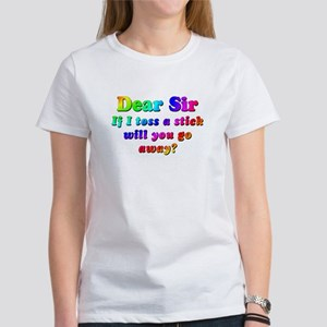 Saying: If I Toss A Stick Women's T-Shirt
