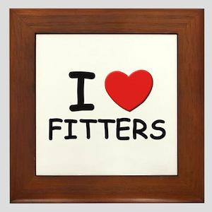 I love fitters Framed Tile