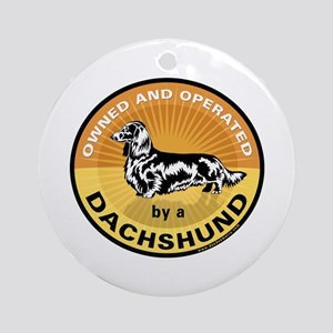 Owned & Operated by a Dachshu Ornament (Round)