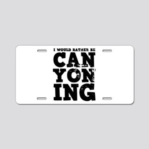 'Rather Be Canyoning' Aluminum License Plate