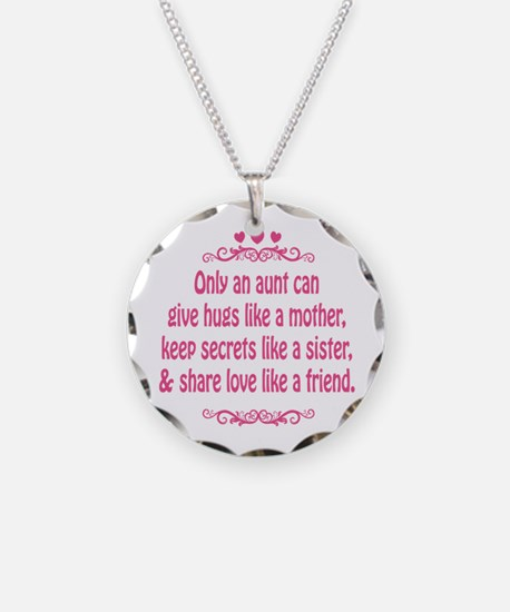 Only an aunt can give hugs like a mother Necklace