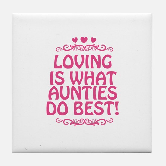 Loving is What Aunties Do Best Tile Coaster