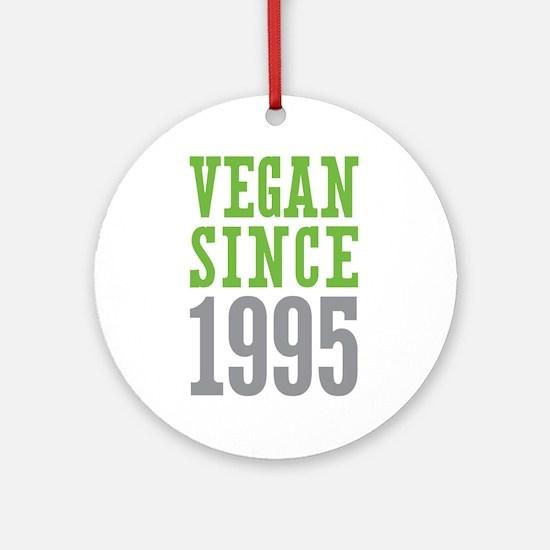 Vegan Since 1995 Ornament (Round)