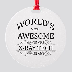 World's Most Awesome X-Ray Tech Round Ornament