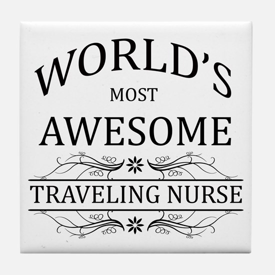 World's Most Awesome Traveling Nurse Tile Coaster