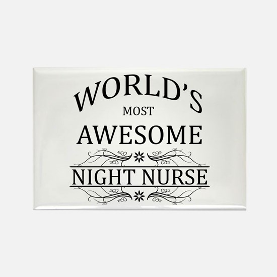 World's Most Awesome Night Nurse Rectangle Magnet