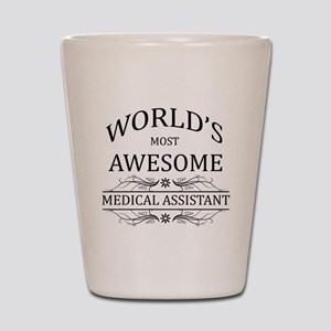 World's Most Awesome Medical Assistant Shot Glass