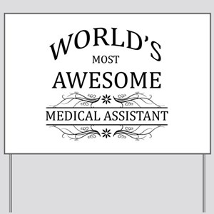 World's Most Awesome Medical Assistant Yard Sign