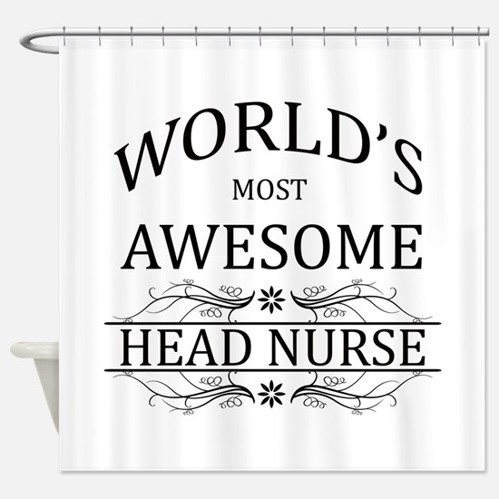 World's Most Awesome Head Nurse Shower Curtain