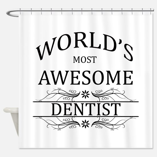 World's Most Awesome Dentist Shower Curtain