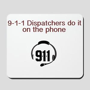 9-1-1 dispatchers do it Mousepad