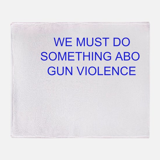 Do Something About Gun Violence Throw Blanket