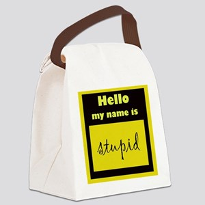 my name is stupid Canvas Lunch Bag