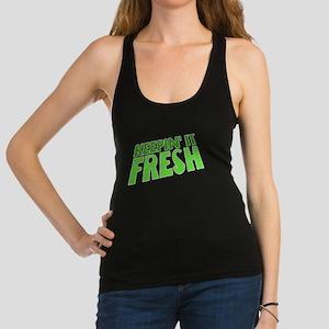 Keepin It Fresh Racerback Tank Top