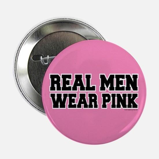 "Real Men Wear Pink 2.25"" Button"