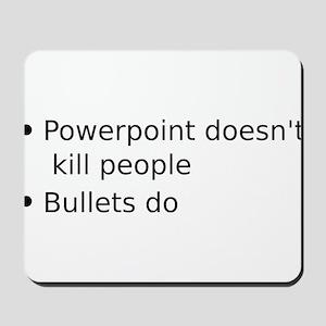 Powerpoint doesn't kill people Mousepad