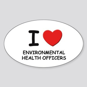 I love environmental health officers Sticker (Oval