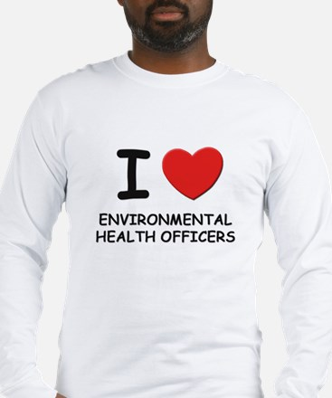 I love environmental health officers Long Sleeve T