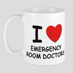 I love emergency room doctors Mug