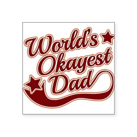 "World's Okayest Dad Red Square Sticker 3"" x 3"""