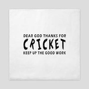 Dear God Thanks For Cricket Queen Duvet
