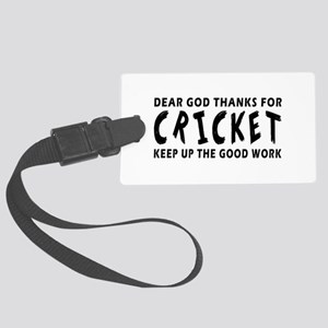 Dear God Thanks For Cricket Large Luggage Tag