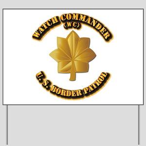US Border Patrol - Watch CDR Yard Sign