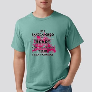 I'm a San Francisco Girl Mens Comfort Colors Shirt