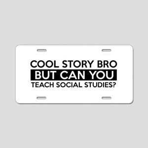 Teach Sociology job gifts Aluminum License Plate