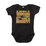 If Fishing is Wrong Baby Bodysuit