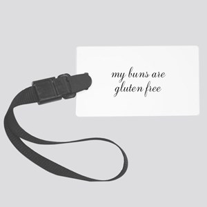 my buns are gluten free Large Luggage Tag