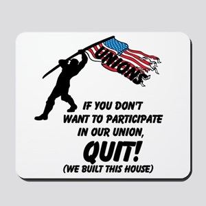 Unions If You Don't Want To Participate Mousepad