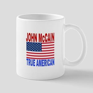 JOHN McCAIN TRUE AMERICAN Mugs