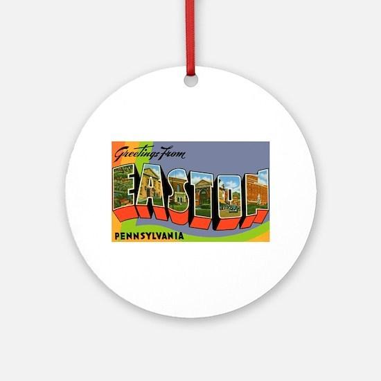 Easton Pennsylvania Greetings Ornament (Round)