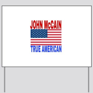 JOHN McCAIN TRUE AMERICAN Yard Sign