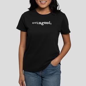 women's double-plus ungood T-Shirt - pick a colour
