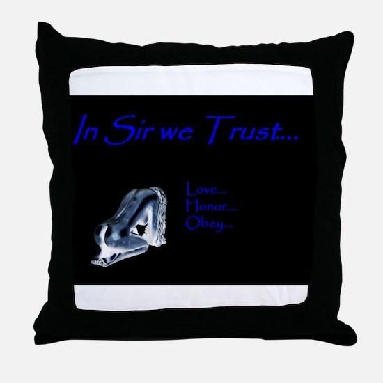 In Sir we Trust - BDSM Design Throw Pillow