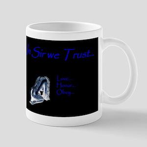 In Sir we Trust - BDSM Design Mug