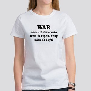Sayings: War doesn't Women's T-Shirt