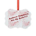 Ate My Balls?!?! Ornament