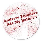 Ate My Balls?!?! Round Car Magnet