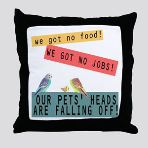 Our Pets Heads are Falling Off Throw Pillow