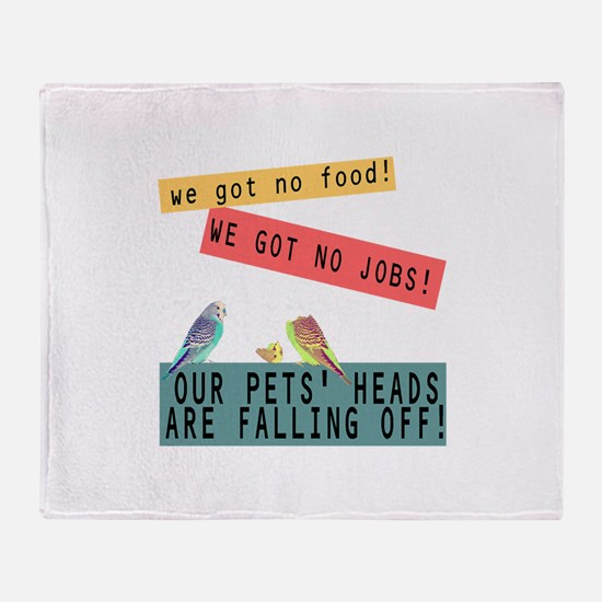 Our Pets Heads are Falling Off Throw Blanket