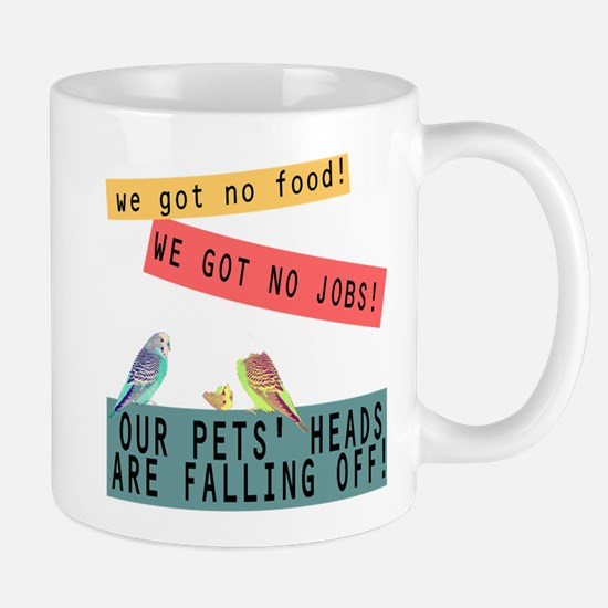 Our Pets Heads are Falling Off Mug