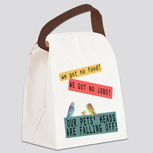 Our Pets Heads are Falling Off Canvas Lunch Bag